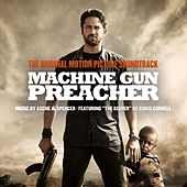 Machine Gun Preacher Original Motion Picture Soundtrack by Various Artists