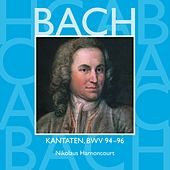 Bach, JS : Sacred Cantatas BWV Nos 94 - 96 by Nikolaus Harnoncourt