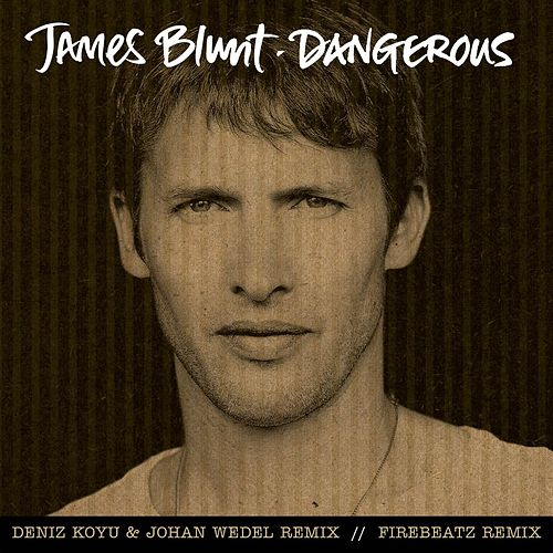 Dangerous by James Blunt