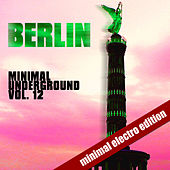 Berlin Minimal Underground Vol. 12 by Various Artists