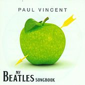 My Beatles Songbook by Paul Vincent