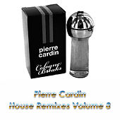 House Remixes Volume 8 by Pierre Cardin