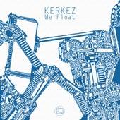 We Float by Kerkez
