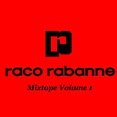 Mixtape Volume 1 by Raco Rabanne