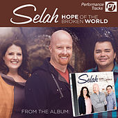 Hope Of The Broken World (Performance Track Album) by Selah