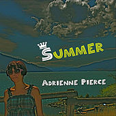 Summer by Adrienne Pierce