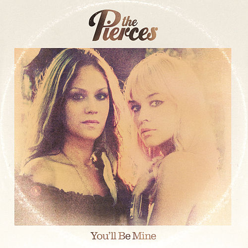 You'll Be Mine - EP by The Pierces