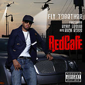 Fly Together by Red Cafe