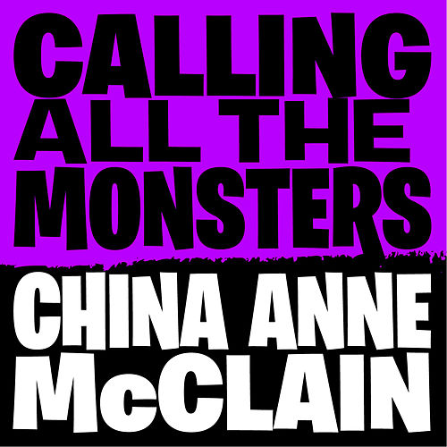Calling All the Monsters by China Anne McClain