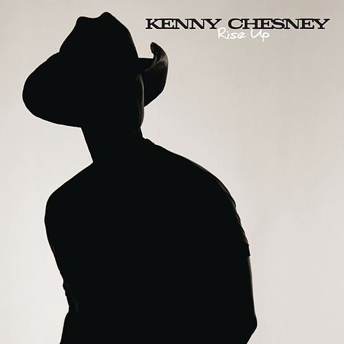 Rise Up by Kenny Chesney