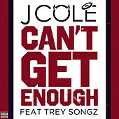 Can't Get Enough by J.Cole