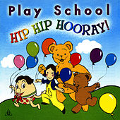 Hip Hip Hooray! by Play School
