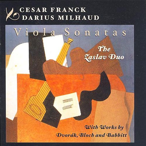 Franck: Violin Sonata (Arr. for Viola) / Milhaud: Viola Sonata No. 2 / Dvorak / Bloch / Babbitt: Viola Works by The Zaslav Duo