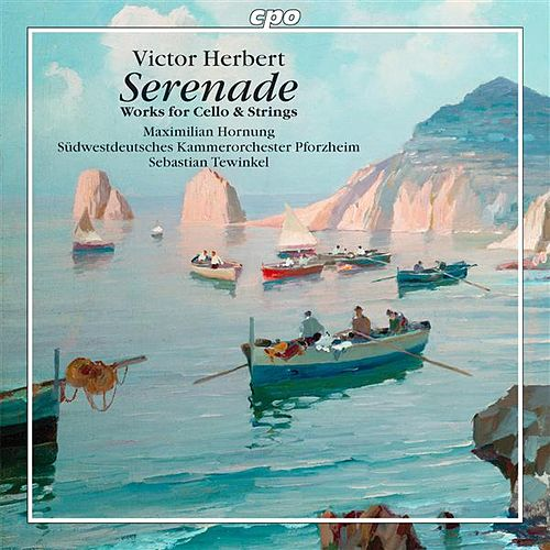 Herbert: Serenade - Works for Cello & Strings by Sebastian Tewinkel