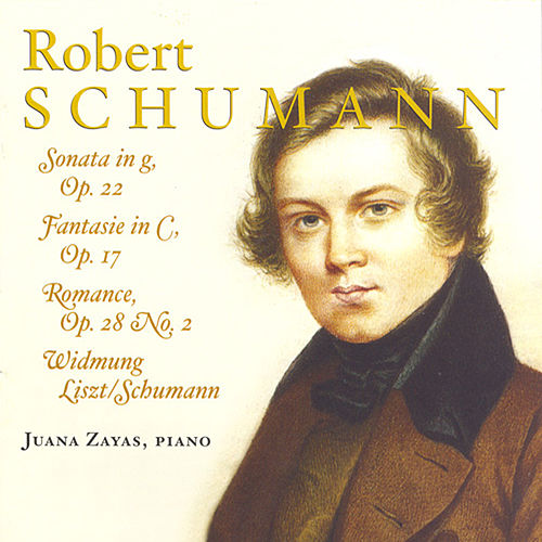 Schumann, R.: Piano Sonata No. 2 / Fantasie in C Major by Juana Zayas