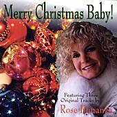 Merry Christmas Baby! by Rose Bonanza