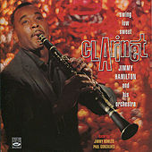 Swing Low, Sweet Clarinet by Jimmy Hamilton