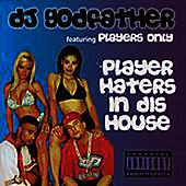 Player Haters In Dis House by DJ Godfather
