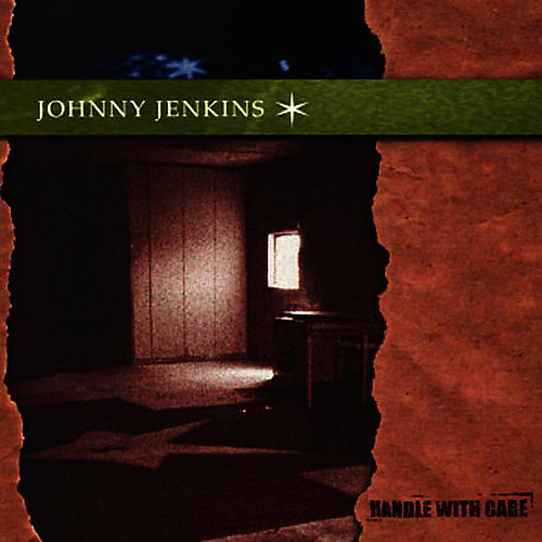 Handle With Care by Johnny Jenkins
