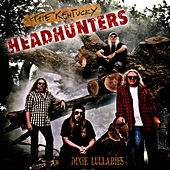 Dixie Lullabies by Kentucky Headhunters