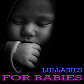 Lullabies for Babies by Lullabies for Babies