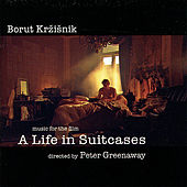 Music for the film  'A Life In a Suitcases'  by Peter Greenaway by Borut Krzisnik