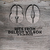 80 Hits From Delroy Wilson @ Slim Smith by Various Artists