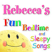Fun Bedtime and Sleepy Songs for Rebecca by Various Artists