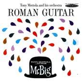 Roman Guitar / Mr. Big by Tony Mottola