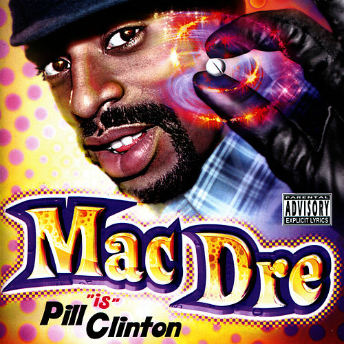 Mac Dre 'Is' Pill Clinton by Mac Dre