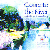 Come to the River: An Early American Gathering by Various Artists