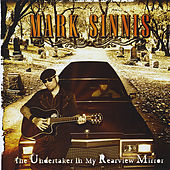 The Undertaker In My Rearview Mirror by Mark Sinnis