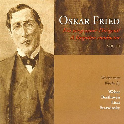 Beethoven: Symphony No. 2 / Stravinsky: The Firebird Suite / Liszt: Les Preludes / Weber, C.: Euryanthe by Oskar Fried