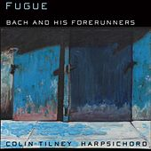 Harpsichord Recital: Tilney, Colin - Bach, J.S. / Couperin, L. / Frescobaldi, G.A. / Gabrieli, G. / Froberger, J.J. by Colin Tilney