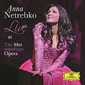 Anna Netrebko - Live at the Metropolitan Opera by Anna Netrebko
