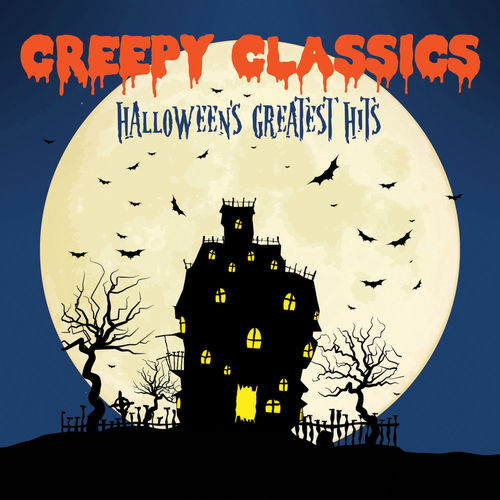 Creepy Classics: Halloween's Greatest Hits by Various Artists