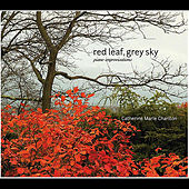 Red Leaf, Grey Sky (Piano Improvisations) by Catherine Marie Charlton
