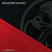 The WBITB (B-Sides) by Drugstore Fanatics