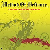 Dub Arcanum Arcandrum by Method Of Defiance