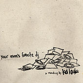 Your Mom's Favourite DJ by Kid Koala