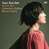 Same Girl Collector's Edition Bonus Tracks by Youn Sun Nah