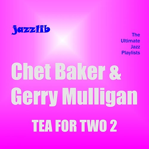 Tea for Two 2 by Chet Baker