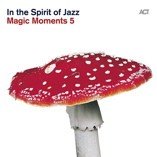 Magic Moments 5 'in the Spirit of Jazz' by Various Artists