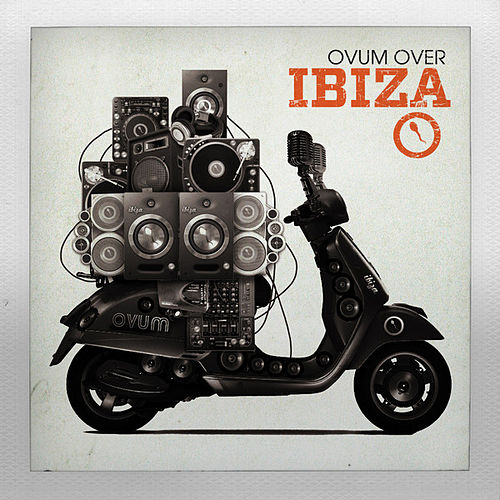 Ovum Over Ibiza 2011 by Various Artists