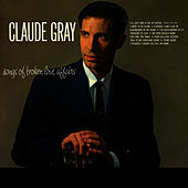 Songs Of Broken Love Affairs by Claude Gray
