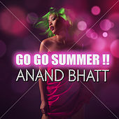 Go Go Summer! by Anand Bhatt