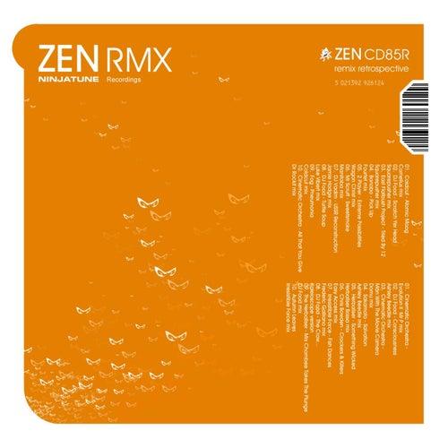 ZEN RMX - A Retrospective of Ninja Tune Remixes by Various Artists