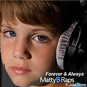 Forever and Always (feat. Julia Sheer) - Single by Mattybraps