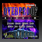 Over Proof Riddim Round 2 by Various Artists