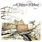 A Future Without: Paper by Various Artists